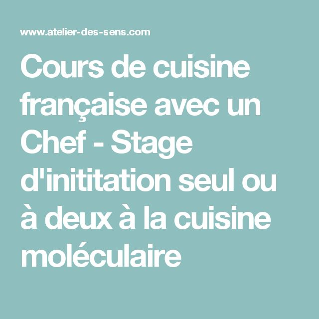 25+ best ideas about cuisine moléculaire paris on pinterest | le ... - Stage Cuisine Paris