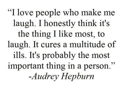 a.h.Inspiration, Quotes, Audrey Hepburn, So True, Make Me Laugh, Audreyhepburn, Things, Living, Laughter