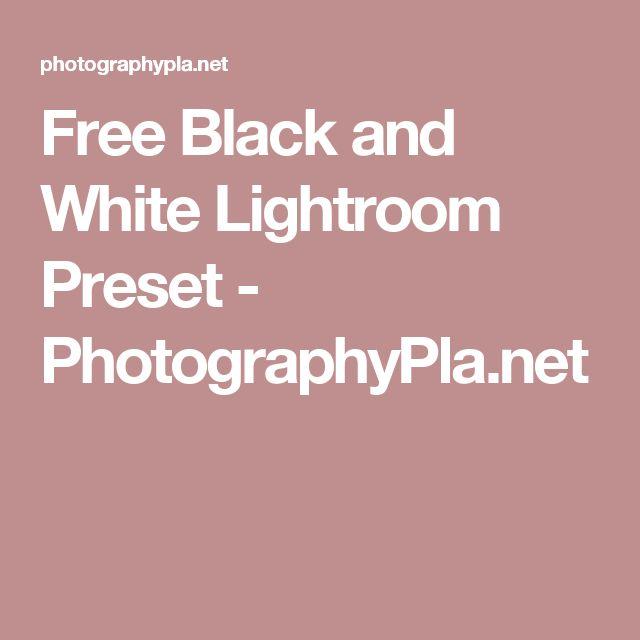 Free Black and White Lightroom Preset - PhotographyPla.net