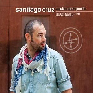 SANTIAGO CRUZ: A QUIEN CORRESPONDA