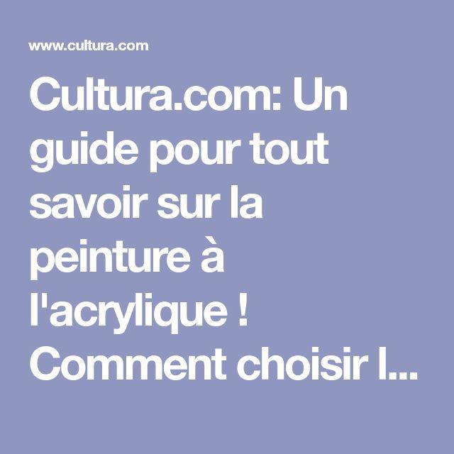 Cultura.com: Un guide pour tout savoir sur la peinture à l'acrylique ! Comment choisir les bons outils ? Cultura vous aide pas à pas pour faire votre choix.