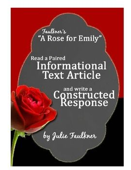 reading response a rose for emily In this close reading lesson, students will read william faulkner's a rose for emily one chunk at a time to examine elements of plot, culture, setting, and point of view that contribute to the mystery and suspense that lead to its dark, even terrifying, ending.