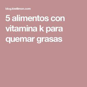 5 alimentos con vitamina k para quemar grasas