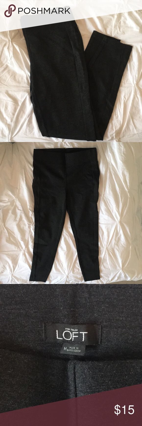 Charcoal LOFT Leggings These charcoal leggings from LOFT will be the perfect staple to your closet and will go with anything. Ankle length. Worn once. LOFT Pants Leggings