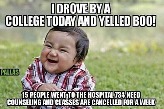 Haha.... How will these cry babies ever grow up and have a mind of their own! They are sheep being led to the slaughtered by their liberal professors. How do we drain the swamp in our state funded colleges? The professors are teaching hate! And we are paying their salaries! This has to change!!