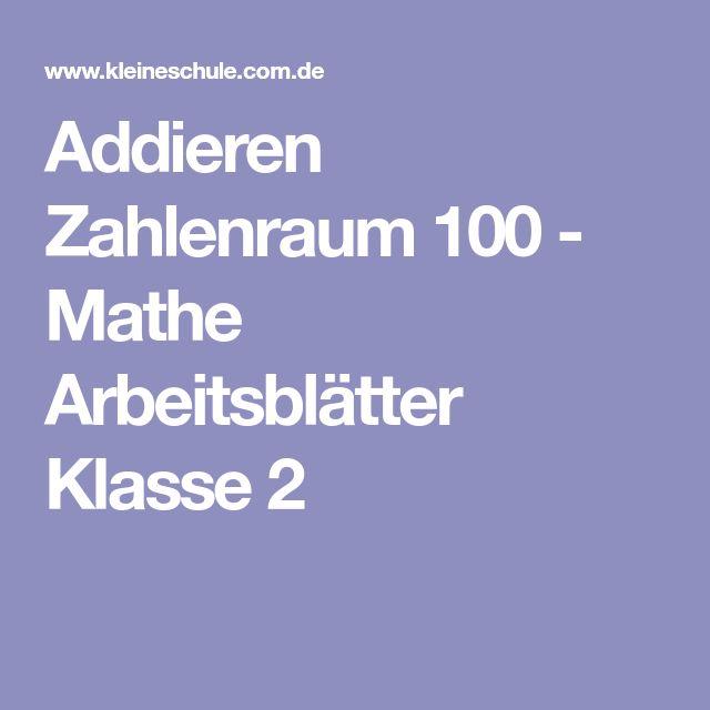 Addieren Zahlenraum 100 - Mathe Arbeitsblätter Klasse 2