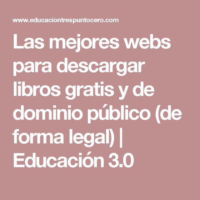 Las mejores webs para descargar libros gratis y de dominio público (de forma legal) | Educación 3.0