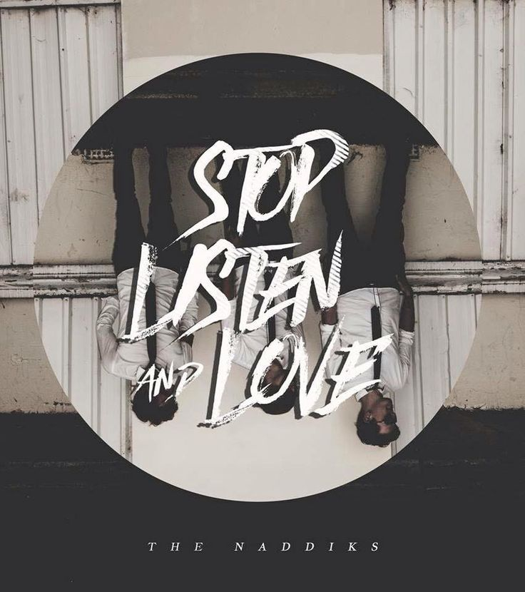 Stop.Listen&Love by The Naddiks