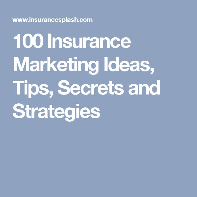 100 Insurance Marketing Ideas, Tips, Secrets and Strategies