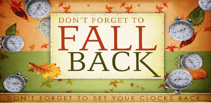 End of Daylight Savings Time - Remember to turn your clock back!
