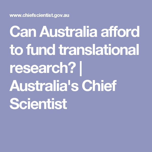 Can Australia afford to fund translational research? | Australia's Chief Scientist