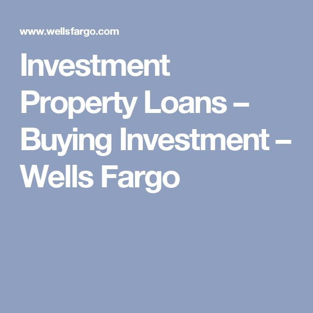 Investment Property Loans – Buying Investment – Wells Fargo