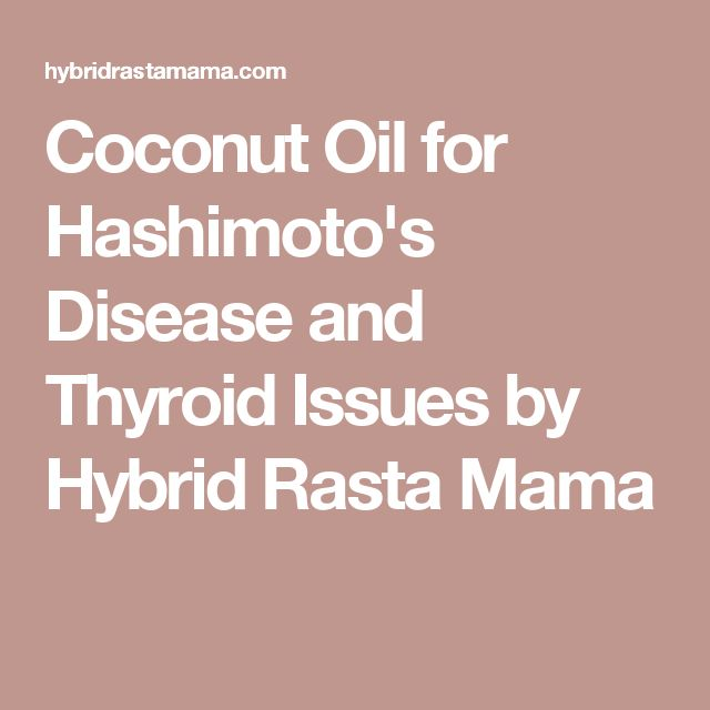 Coconut Oil for Hashimoto's Disease and Thyroid Issues by Hybrid Rasta Mama