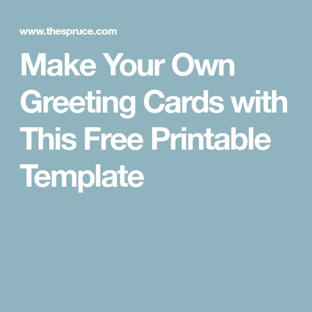 Make Your Own Greeting Cards with This Free Printable Template