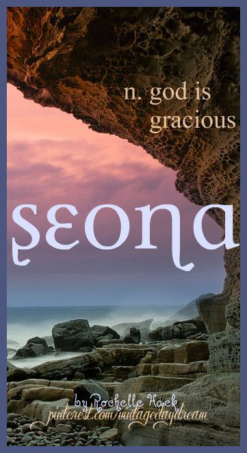 Baby Girl Name: Seona. *Pronounced SHO-na but I quite like the phonetic pronunciation as well. Meaning: God is Gracious. Origin: Scottish; Gaelic. https://www.pinterest.com/vintagedaydream/baby-names/