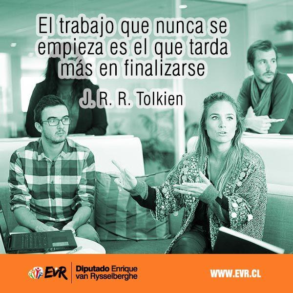 """""""El trabajo que nunca se empieza es el que tarda más en finalizarse"""". J. R. R. Tolkien"""
