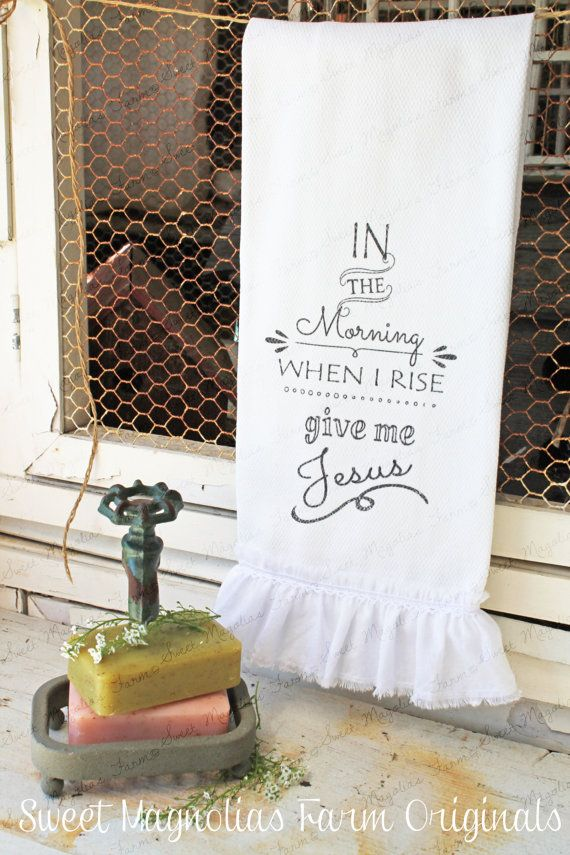 "Ruffled Bathroom Hand Towel ""In the Morning when I rise Give Me Jesus"" by SweetMagnoliasFarm"