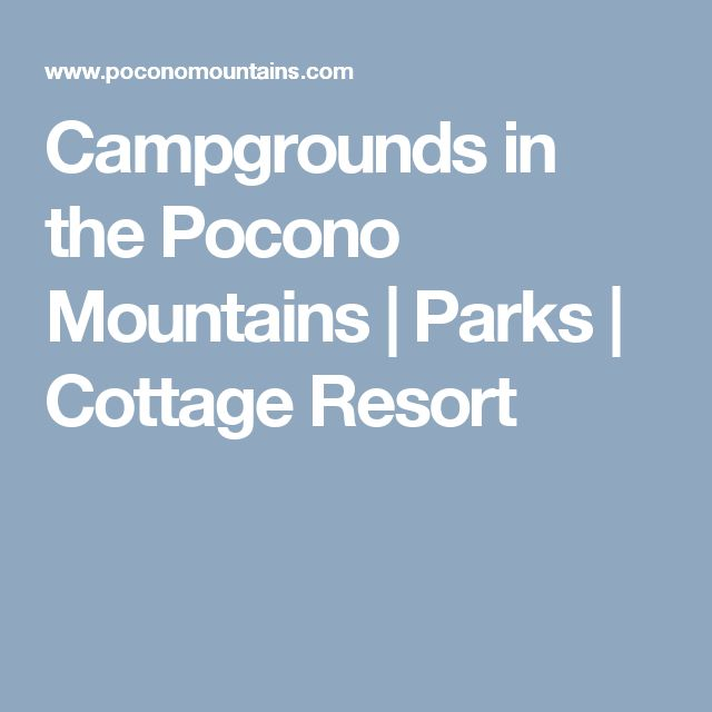 Campgrounds in the Pocono Mountains | Parks | Cottage Resort