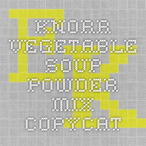 Knorr vegetable soup powder mix copycat