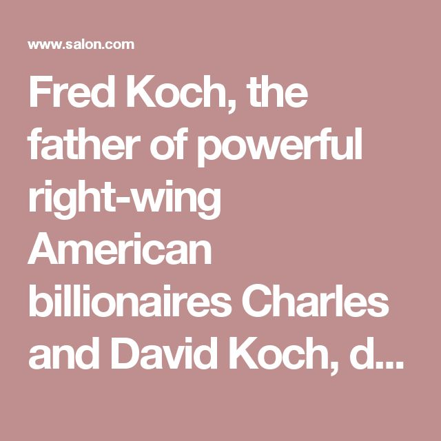 "Fred Koch, the father of powerful right-wing American billionaires Charles and David Koch, did business with the Nazi regime, according to a new book by an award-winning investigative journalist.  Koch senior joins a long list of U.S. business elites and corporations accused of working directly with the Nazis.  According to ""Dark Money,"" by New Yorker staff writer Jane Mayer, Fred Koch helped build the third-largest oil refinery in Nazi Germany in the 1930s. His project was personally…"