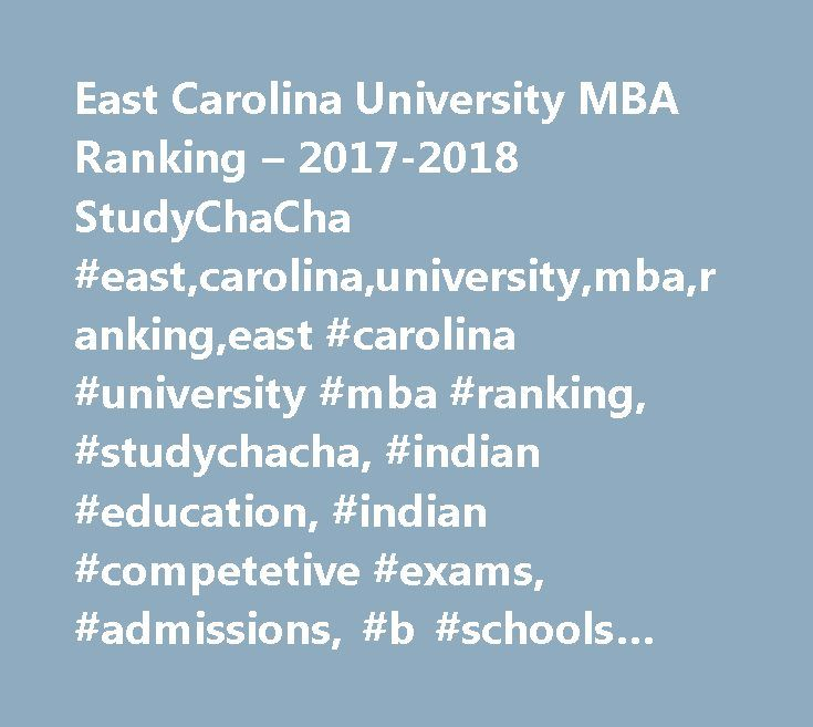 East Carolina University MBA Ranking – 2017-2018 StudyChaCha #east,carolina,university,mba,ranking,east #carolina #university #mba #ranking, #studychacha, #indian #education, #indian #competetive #exams, #admissions, #b #schools #news, #exam #alerts, #jobs #alerts http://germany.nef2.com/east-carolina-university-mba-ranking-2017-2018-studychacha-eastcarolinauniversitymbarankingeast-carolina-university-mba-ranking-studychacha-indian-education-indian-competetive-exa/  # East Carolina…