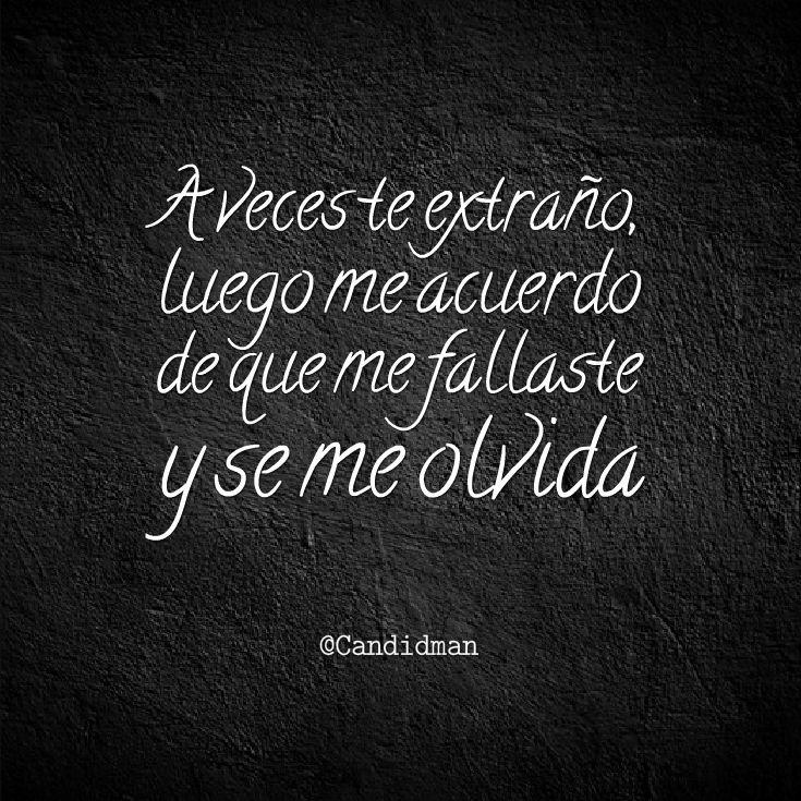 """""""A veces te extraño luego me acuerdo de que me fallaste y se me olvida"""". #Candidman #Frases #Desamor http://t.co/N0RiZSmZ8d @candidman"""