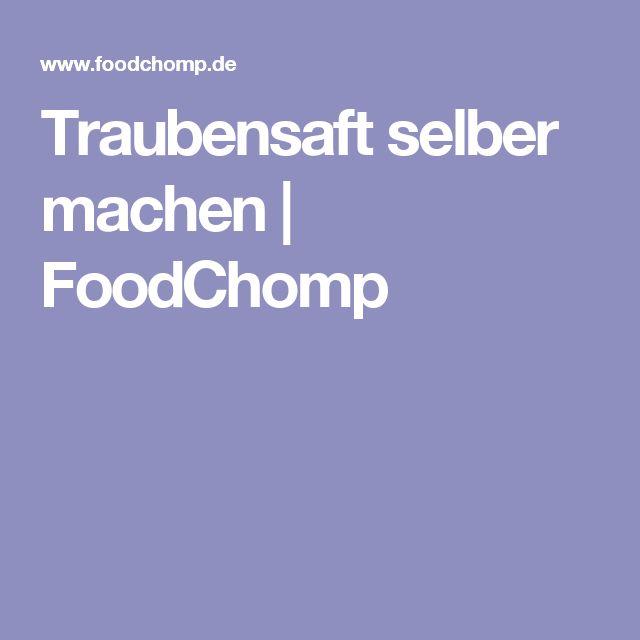 Traubensaft selber machen | FoodChomp