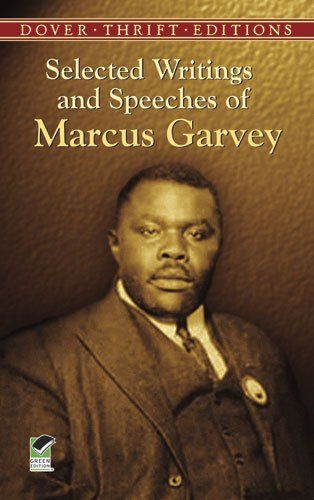 Selected Writings and Speeches of Marcus Garvey (Dover Thrift Editions) by Marcus Garvey,http://www.amazon.com/dp/0486437876/ref=cm_sw_r_pi_dp_NKzTsb1M42D5X767