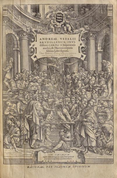 VESALE (Andréas) DE HUMANI CORPORIS FABRICA. BÂLE, Jean OPORIN, 1555. Un volume, in-folio (406 x 275 mm), de titre frontispice gravé, (5) ff., 824 pp., (24) ff., pleine reliure ancienne en veau brun. Dos… - Binoche et Giquello - 27/04/2017
