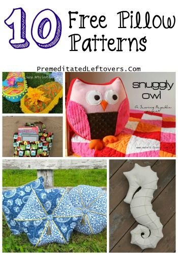 10 Free Pillow Patterns - Make fun pillow patterns that you can use as an accent for your home decor.