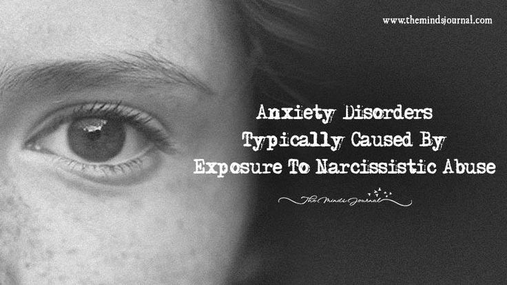 Anxiety Disorders Typically Caused By Exposure To Narcissistic Abuse - https://themindsjournal.com/anxiety-disorders-typically-caused-by-exposure-to-narcissistic-abuse/