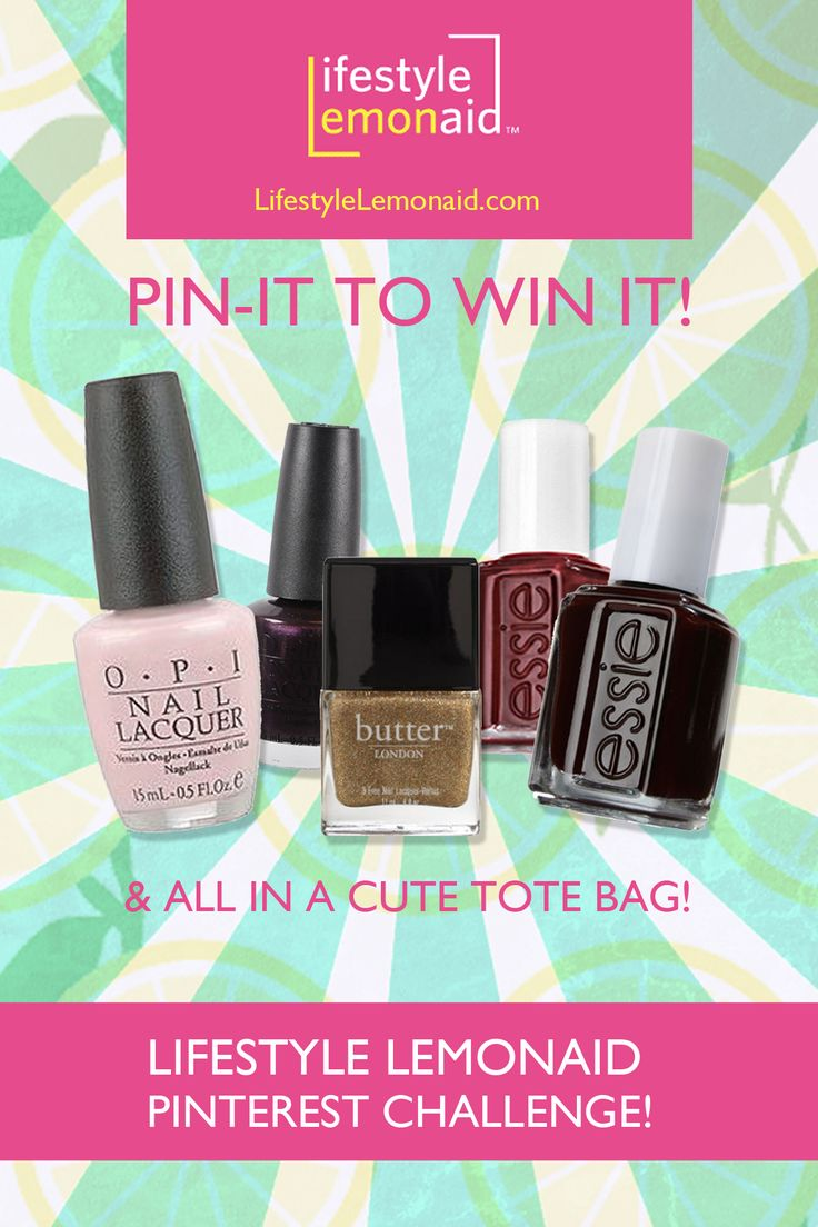 Lifestyle Lemonaid Pinterest Challenge.  Re-pin to win! I'm actually wearing the pink polish on my toes now! I want to try butter, jessie, and mark polishes.