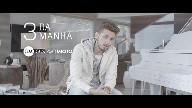 Gustavo Mioto - 3 DA MANHÃ (Clipe Oficial)
