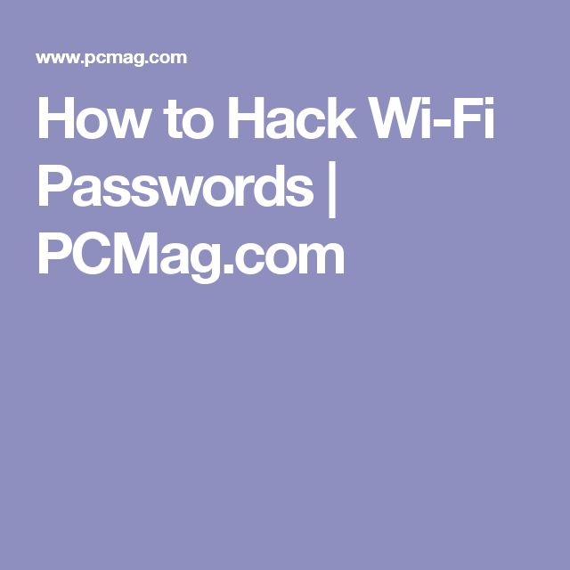 How to Hack Wi-Fi Passwords | PCMag.com
