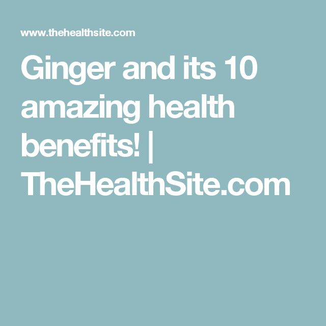 Ginger and its 10 amazing health benefits! | TheHealthSite.com