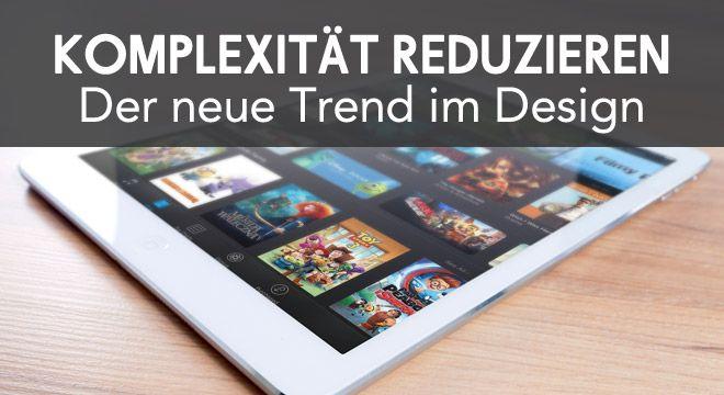 Komplexität reduzieren: Der neue Trend im Mobil-Design - http://ift.tt/2aCFvrh