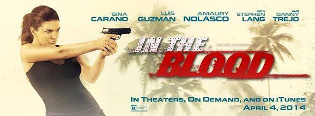 In the Blood  Cast: Gina Carano, Cam Gigandet, Luis Guzman, Amaury Nolasco, Ismael Cruz Cordoba, Treat Williams, Stephen Lang, Danny Trejo