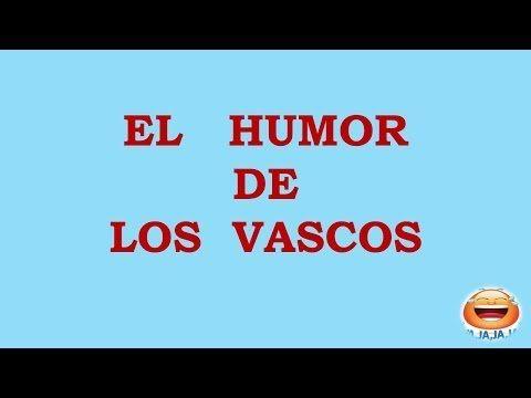 Chistes de vascos - Chistes graciosos - Chistes cortos. - http://otrascosasvirales.com/chistes-de-vascos-chistes-graciosos-chistes-cortos/