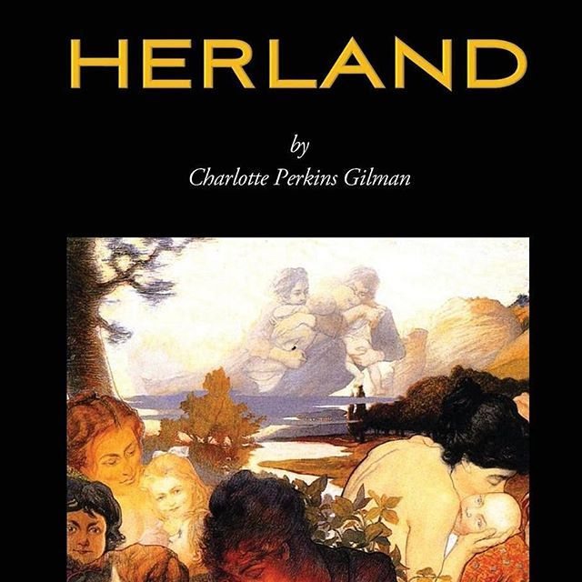 HERLAND (Wisehouse Classics - Orig. Ed. 1909-1916) by Charlotte Perkins Gilman http://ow.ly/92NF300pXVb #FREE #EBOOK