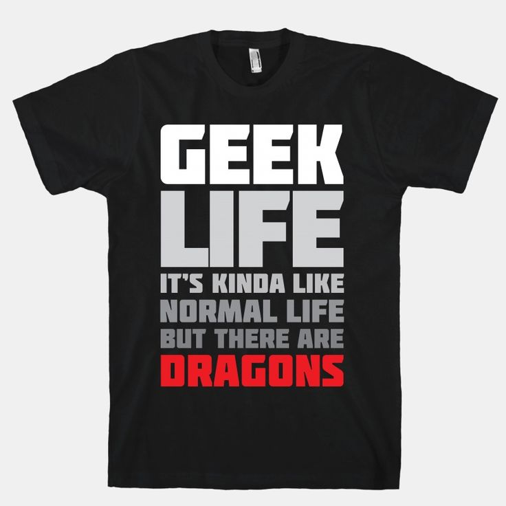 geek life | Geek Life | HUMAN | T-Shirts, Tanks, Sweatshirts and Hoodies