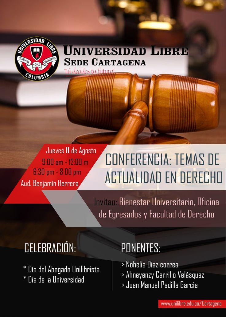 Conferencia: Temas de Actualidad en Derecho. Celebrando el Día del Abogado Unilibrista y el Día de la Universidad. Designed by Alan Herrera