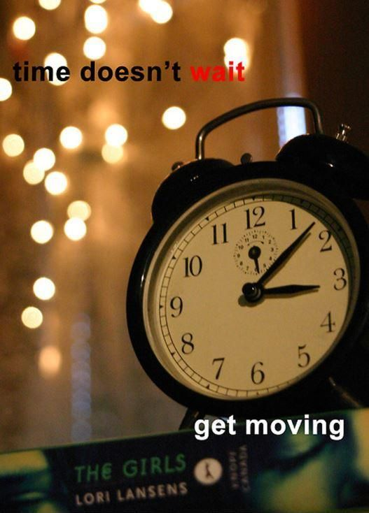 Time doesn't wait, get moving. Picture Quotes.