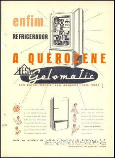 ANOS DOURADOS: IMAGENS & FATOS: IMAGENS - Anúncio: - refrigerador a QUEROZENE - 1952