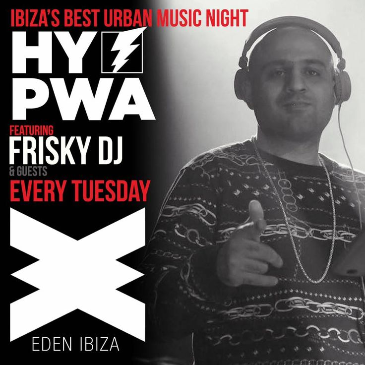 We welcome Frisky DJ as one of our HY PWA Resident DJs in Ibiza for the season at Eden nightclub. SAVE THE DATE 7th June 2016 The Best Urban Party in Ibiza hosted by International Award Winning DJ Shortee Blitz Every Tues from 7th June 2016 at Eden Nightclub, San Antonio Ibiza until 20th Sept 2016 Info: www.facebook.com/HyPwaIbiza #RNB #HipHop #UKGarage #DrumNBass #Reggae #Soul #Ibiza #Nightclubs #London #Eivissa #SanAntonio #Ibiza2016 #ShorteeBlitz #BlitzMix #KissStory