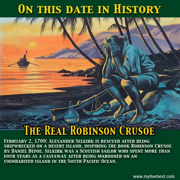 The real life Robinson Crusoe, Alexander Selkirk, was rescued on this date. Find out more on http://www.myfivebest.com