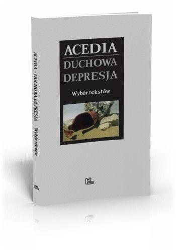 red. Szymon Hiżycki OSB Acedia. Duchowa depresja - wybór tekstów  http://tyniec.com.pl/product_info.php?cPath=8&products_id=591
