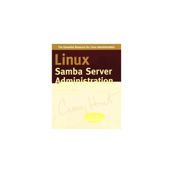 Linux Samba Server Administration ( Craig Hunt Linux Library) (Paperback)