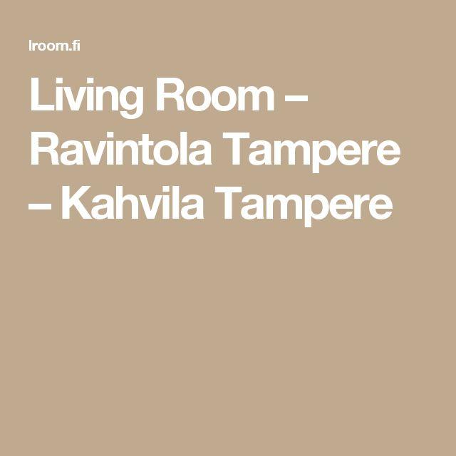 Living Room – Ravintola Tampere – Kahvila Tampere