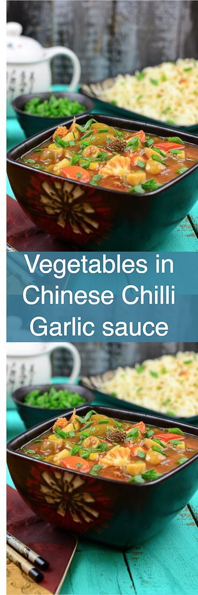 Vegetables in Chinese Chilli Garlic Sauce Recipe is a thick gravy of vegetables which is finely sautéed with various sauces of Indo Chinese Cuisine. Vegetarian I Vegan I Chinese I Recipe I Easy I Simple I Quick I Perfect I Asian I