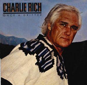 Charlie Rich - Once A Drifter (1980)